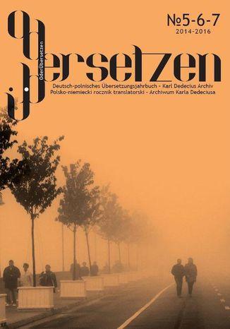 Okładka książki OderÜbersetzen 2016/5-6-7. Polsko-niemiecki rocznik translatorski - Archiwum Karla Dedeciusa