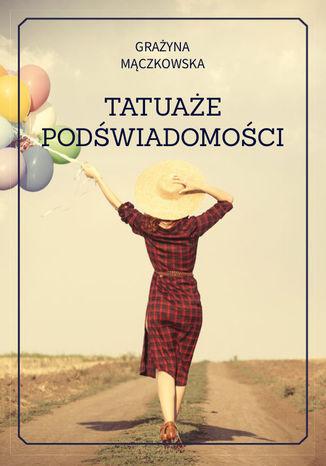 Okładka książki/ebooka Tatuaże podświadomości