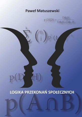 Okładka książki Logika przekonań społecznych