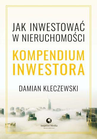Okładka książki/ebooka Jak inwestować w nieruchomości. Kompendium inwestora