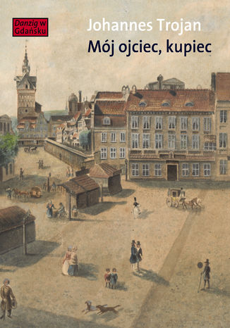 Okładka książki Mój ojciec kupiec
