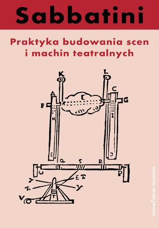 Okładka książki/ebooka Praktyka budowania scen i machin teatralnych