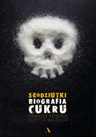 Okładka książki Słodziutki. Biografia cukru