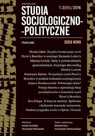 Okładka książki Studia Socjologiczno-Polityczne 2016/1-2 (05). Seria Nowa. Analiza klas po Bordieu