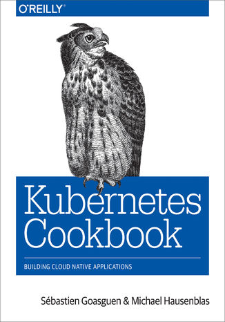 Okładka książki/ebooka Kubernetes Cookbook. Building Cloud Native Applications