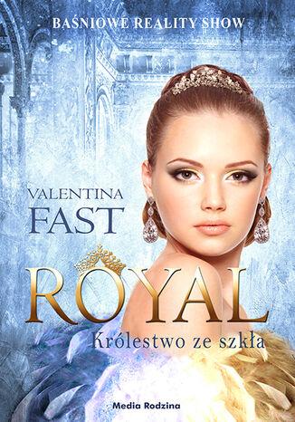 Okładka książki/ebooka Royal. Tom 1. Królestwo ze szkła