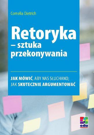 Okładka książki/ebooka Retoryka - sztuka przekonywania. Wydanie 2