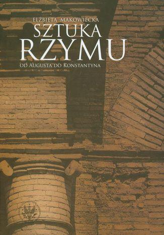 Okładka książki/ebooka Sztuka Rzymu. Od Augusta do Konstantyna