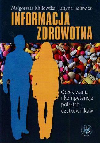 Okładka książki Informacja zdrowotna. Oczekiwania i kompetencje polskich użytkowników
