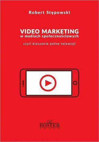 Okładka książki Video marketing w mediach społecznościowych
