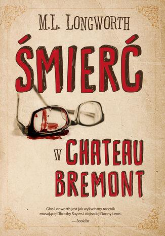 Okładka książki Verlaque i Bonnet na tropie (Tom 1). Śmierć w Château Bremont