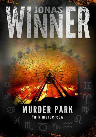 Okładka książki Murder park. Park morderców