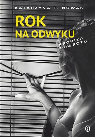 Okładka książki/ebooka Rok na odwyku. Kronika powrotu