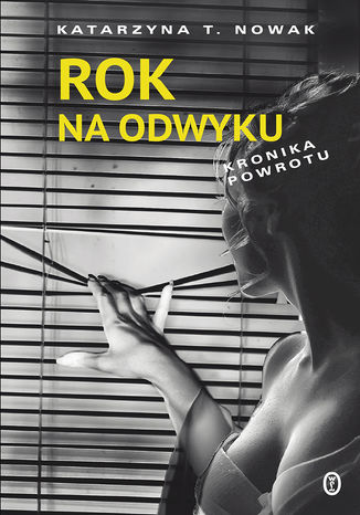 Okładka książki Rok na odwyku. Kronika powrotu