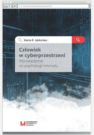 Okładka książki/ebooka Człowiek w cyberprzestrzeni. Wprowadzenie do psychologii Internetu