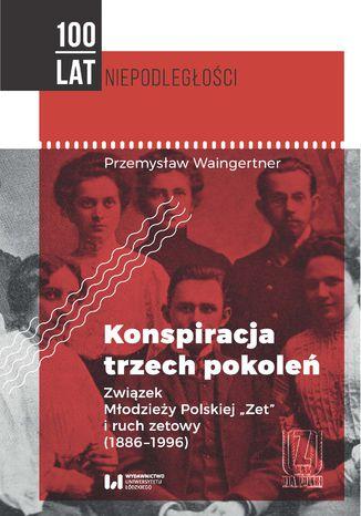Okładka książki Konspiracja trzech pokoleń. Związek Młodzieży Polskiej