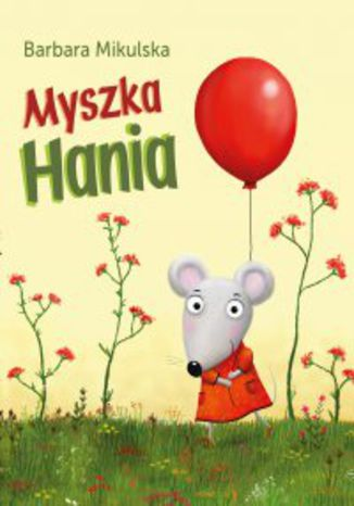 Okładka książki/ebooka Myszka Hania