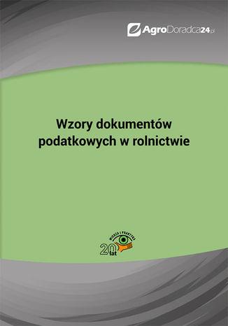 Okładka książki Wzory dokumentów podatkowych w rolnictwie