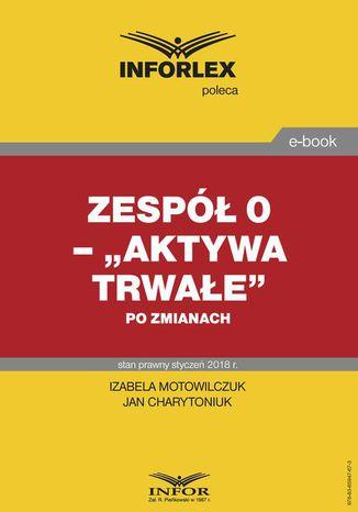Okładka książki/ebooka Zespół 0 - 'Aktywa trwałe' po zmianach