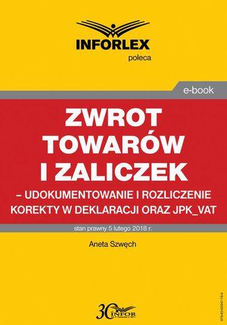 Okładka książki Zwrot towarów i zaliczek - udokumentowanie i rozliczenie korekty w deklaracji oraz JPK_VAT