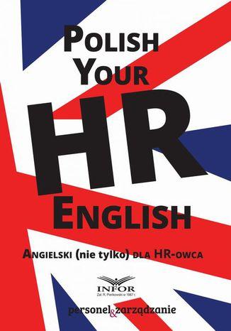 Okładka książki Polish your HR English. Angielski (nie tylko) dla HR-owca-część I