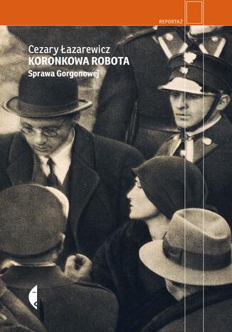 Okładka książki Koronkowa robota. Sprawa Gorgonowej