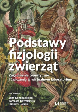 Okładka książki Podstawy fizjologii zwierząt. Zagadnienia teoretyczne i ćwiczenia w wirtualnym laboratorium