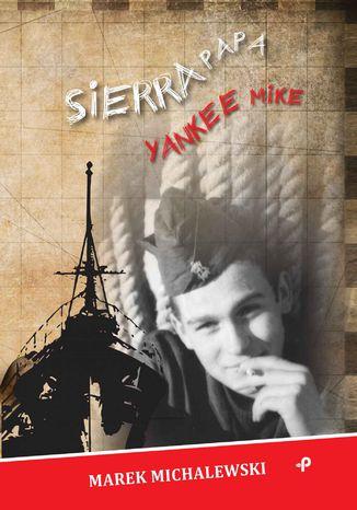 Okładka książki Sierra Papa Yankee Mike