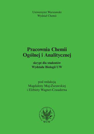 Okładka książki/ebooka Pracownia chemii ogólnej i analitycznej (2017, wyd. 6). Skrypt dla studentów Wydziału Biologii UW