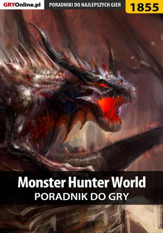 Okładka książki Monster Hunter World - poradnik do gry