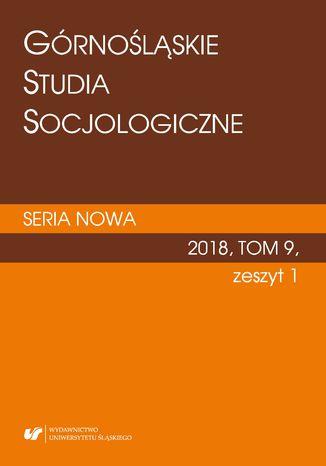 Okładka książki 'Górnośląskie Studia Socjologiczne. Seria Nowa' 2018, T. 9, z. 1