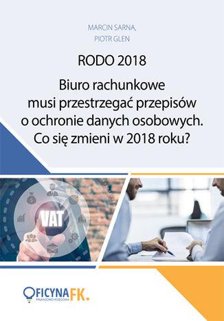 Okładka książki/ebooka Biuro rachunkowe musi przestrzegać przepisów o ochronie danych osobowych. Co się zmieni w 2018 roku?