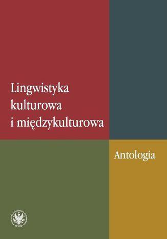 Okładka książki Lingwistyka kulturowa i międzykulturowa. Antologia