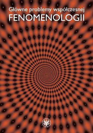 Okładka książki/ebooka Główne problemy współczesnej fenomenologii