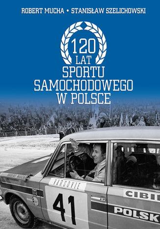 Okładka książki 120 lat motoryzacji w Polsce