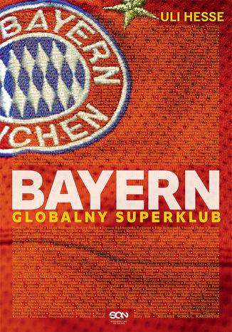 Okładka książki Bayern. Globalny superklub