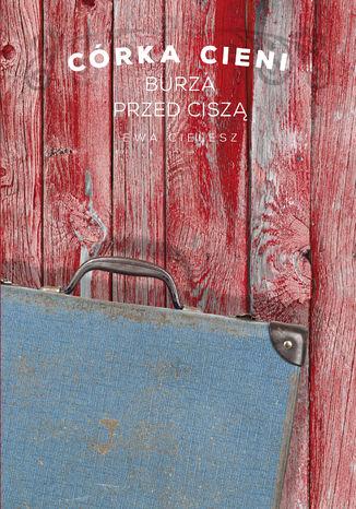 Okładka książki Córka cieni cz. 3. Burza przed ciszą