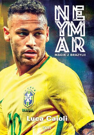 Okładka książki Neymar. Magik z Brazylii