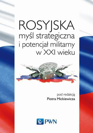 Okładka książki/ebooka Rosyjska myśl strategiczna i potencjał militarny w XXI wieku
