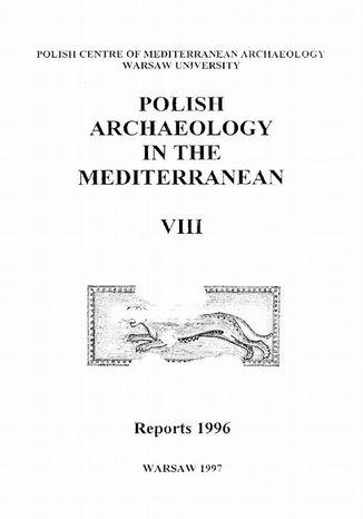 Okładka książki/ebooka Polish Archaeology in the Mediterranean 8. Reports 1996