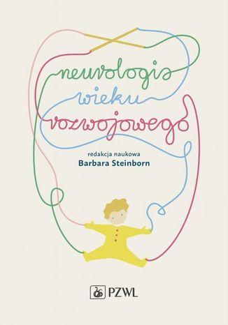 Okładka książki Neurologia wieku rozwojowego