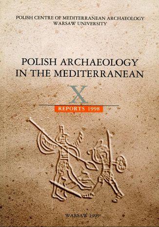 Okładka książki/ebooka Polish Archaeology in the Mediterranean 10. Reports 1998