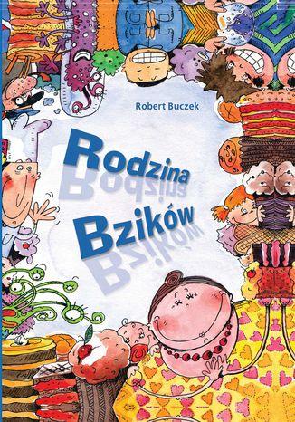 Okładka książki Przygody Bzików. Rodzina Bzików