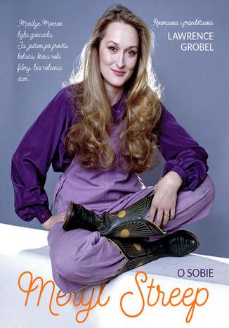 Okładka książki Meryl Streep o sobie