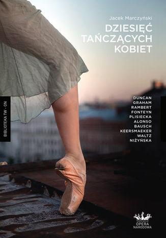 Okładka książki/ebooka Dziesięć tańczących kobiet
