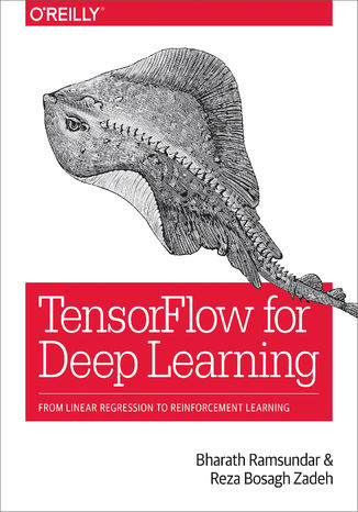 Ebook TensorFlow for Deep Learning. From Linear Regression to Reinforcement Learning