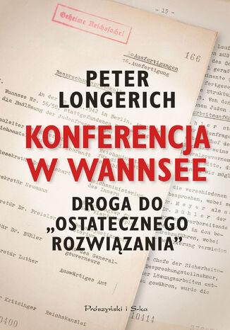 Okładka książki Konferencja w Wannsee. Droga do ostatecznego rozwiązania
