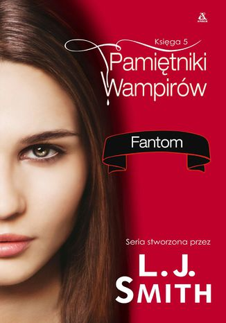 Okładka książki Pamiętniki Wampirów. Księga 5: Fantom