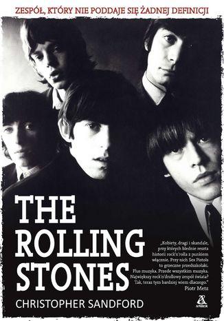 Okładka książki The Rolling Stones. Zespół, który nie poddaje się żadnej definicji