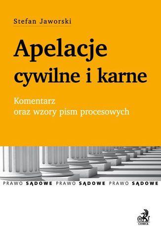 Okładka książki/ebooka Apelacje cywilne i karne. Komentarz oraz wzory pism procesowych